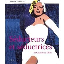 Séducteurs et séductrices : De Casanova à Lolita