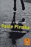 Paule Pizolka oder Eine Flucht durch Deutschland: Roman (Gulliver) bei Amazon kaufen