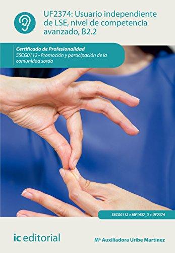 Usuario independiente de LSE, nivel de competencia avanzado B2.2. SSCG0112 - Promoción y participación de la comunidad sorda por Mª Auxiliadora Uribe Martínez