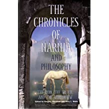 The Chronicles of Narnia and Philosophy: The Lion, the Witch and the Worldview