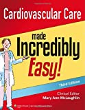 Cardiovascular Care Made Incredibly Easy (Incredibly Easy! Series (R))