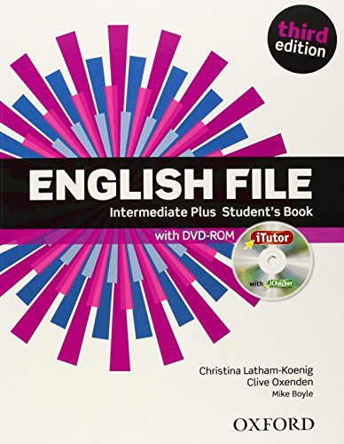 English File third edition: Intermediate Plus: Student's Book with iTutor by Christina Latham-Koenig (27-Mar-2014) Paperback