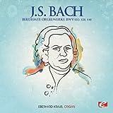 J.S. Bach: Berühmte Orgelwerke BWV 530, 532, 542 (Digitally Remastered)