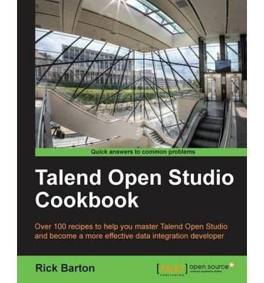 [(Talend Open Studio Cookbook * * )] [Author: Rick. Daniel. Barton] [Oct-2013]