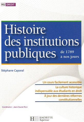 Histoire des institutions publiques de 1789 à nos jours par STEPHANE CAPORAL