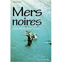 Mers noires : Erika, Amoco, Levoli et les autres