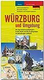 WÜRZBURG und Umgebung - Die Top-Sehenswürdigkeiten in der Stadt und 60 Ausflugstipps im Würzburger Umland - STÜRTZ Verlag (Stadtführer) - Hrsg. Verlagshaus Würzburg