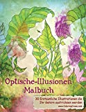 Optische-Illusionen-Malbuch: 30 Erstaunliche Illustrationen, die Ihr Gehirn austricksen werden (Malbücher mit optischen Täuschungen für Erwachsene, Band 1) - ColoringCraze
