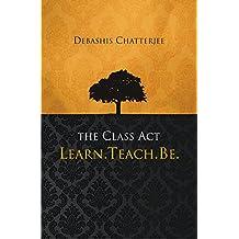 The Class Act: Learn Teach Be