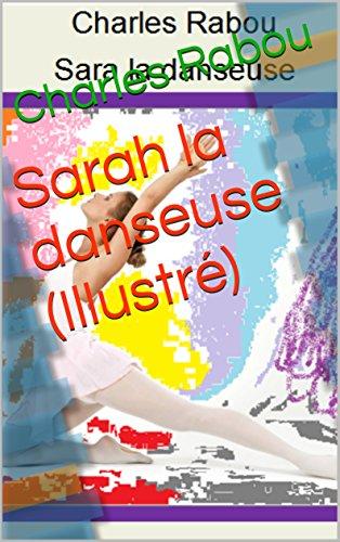 Lire Sarah la danseuse (Illustré) pdf