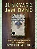 Musical Instruments Best Deals - Junkyard Jam Band: DIY Musical Instruments and Noisemakers