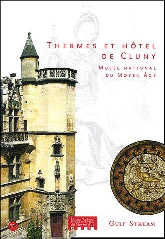 Thermes et htel de Cluny : Muse national du Moyen Age
