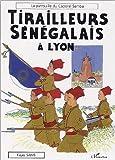 Tirailleurs sénégalais à Lyon : La patrouille du Caporal Samba