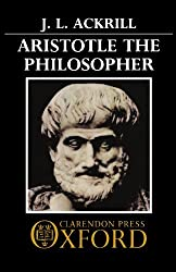Aristotle the Philosopher by J. L. Ackrill (1981-10-01)