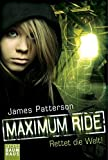 Maximum Ride - Rettet die Welt!: Band 3 (Baumhaus Verlag)