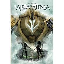 El Arca de Atenea: Volume 2 (Corazones de Hierro)