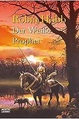 Der weiße Prophet: Die zweiten Chroniken von Fitz dem Weitseher Taschenbuch