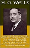 Complete Herbert George Wells Works - 58 Complete Works (The Time Machine, The Invisible Man, The War of the Worlds, First Men in the Moon, The Outline of History, Russia in the Shadows) (Annotated)