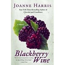 By Joanne Harris ( Author ) [ Blackberry Wine By Dec-2003 Paperback