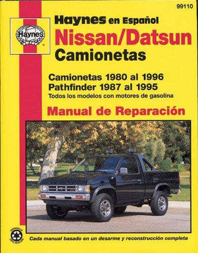 Nissan/Datsun Camionetas 1980 Al 1996 Pathfinder 1987 Al 1995 (Haynes Manuals (Spanish))