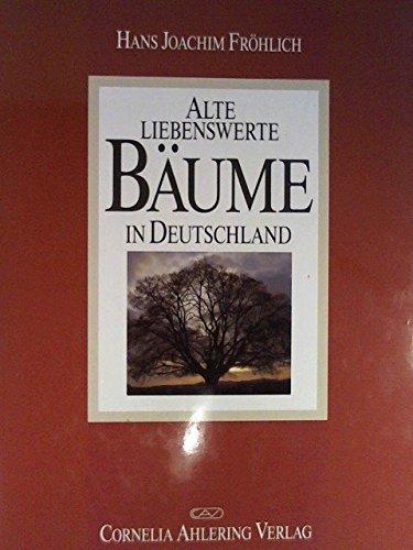 Alte liebenswerte Bäume in Deutschland,mit Kartenbeilage (Standortkarte)