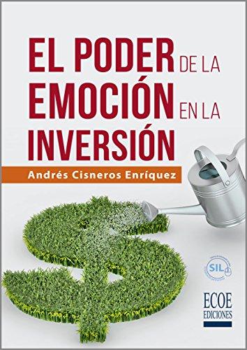 El poder de la emoción en la inversión por Andrés Cisneros Enríquez