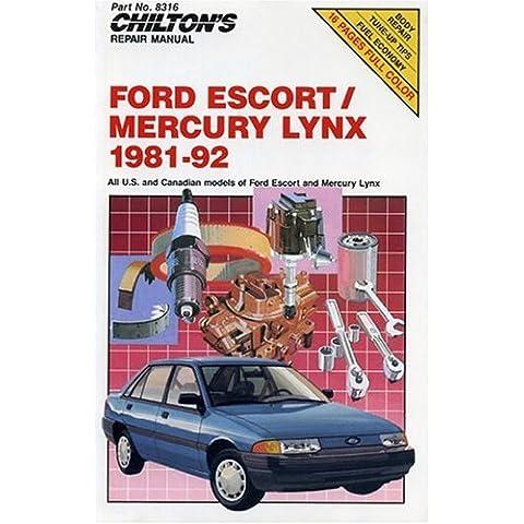 Chilton's Repair Manual: Ford Escort/Mercury Lynx 1981-92 : All U.S. and Canadian Models of Ford Escort and Mercury Lynx