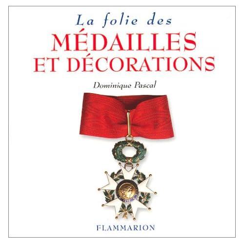 La Folie des médailles et décorations
