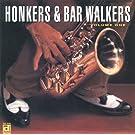 Vol. 1-Honkers & Bar Walkers