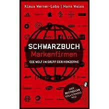 Schwarzbuch Markenfirmen: Die Welt im Griff der Konzerne