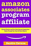 Amazon Associates Program Affiliate: Review Products and Earn Huge Amazon Commissions Online Through Your Own Affiliate Website (English Edition)
