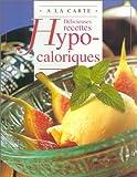 Delicieuses recettes hypocaloriques