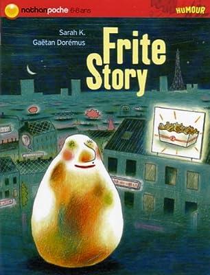 Frite Story - Nathan Poche 6-8 ans