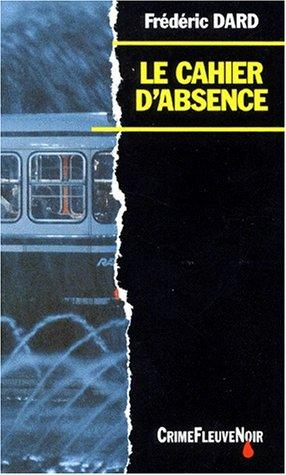 Le cahier d'absence par Frédéric Dard
