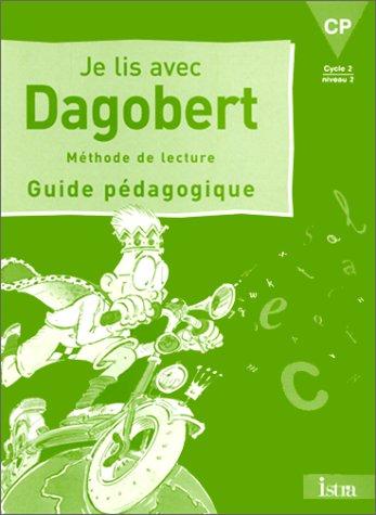 Je lis avec Dagobert, CP. Guide pédagogique