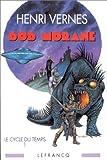 Bob Morane - Le cycle du temps : Tome 1, Les Chasseurs de Dinosaures; Tome 2, Le Satellite de l'Ombre jaune; Tome 3, Retour au Crétacé (inédit); Tome ... Les sortièges de l'ombre jaune. Les bulles de