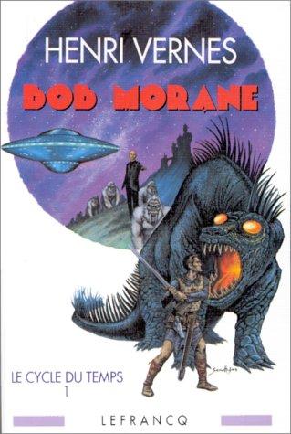 Bob Morane : Le cycle du temps : Tome 1, Les Chasseurs de Dinosaures; Tome 2, Le Satellite de l'Ombre jaune; Tome 3, Retour au Crétacé (inédit); Tome ... Les sortièges de l'ombre jaune. Les bulles de