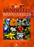 Annuelles Bisannuelles : Guide des végétaux