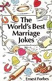 The World's Best Marriage Jokes (World's best jokes)