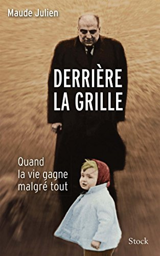 DERRI?RE LA GRILLE by MAUDE JULIEN