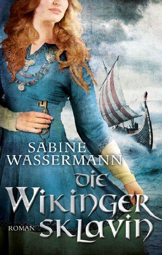 Die Wikingersklavin: Historischer Roman (Edition Aglaia)