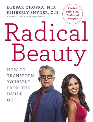 Radical Beauty: How to transform yourself from the inside out (English Edition) -