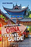 YOUR ULTIMATE CHINA TRAVEL GUIDE: Everything you need to know to enjoy every second in this stunning country I China Reiseführer