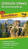 Sächsische Schweiz - Elbsandsteingebirge: 3in1-Reiseführer für Ihren Aktiv-Urlaub, kompakte Reiseinfos, ausgewählte Rad- und Wandertouren (Reiseführer / RF)