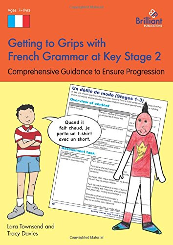 Getting to Grips with French Grammar at Key Stage 2: Comprehensive Guidance to Ensure Progression