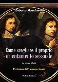 eBook Gratis da Scaricare Come scegliere il proprio orientamento sessuale o vivere felici Collan Saggistica Vol 14 (PDF,EPUB,MOBI) Online Italiano