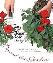 Easy & Elegant Rose Design: Beyond the Garden