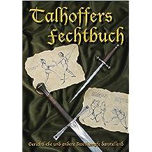 Talhoffers Fechtbuch: Gerichtliche und andere Zweikämpfe darstellend (Livre en allemand)