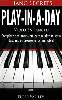 Piano Secrets: Play-In-A-Day (English Edition) par [Vasilev, Peter]