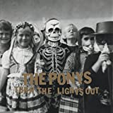 Songtexte von The Ponys - Turn the Lights Out